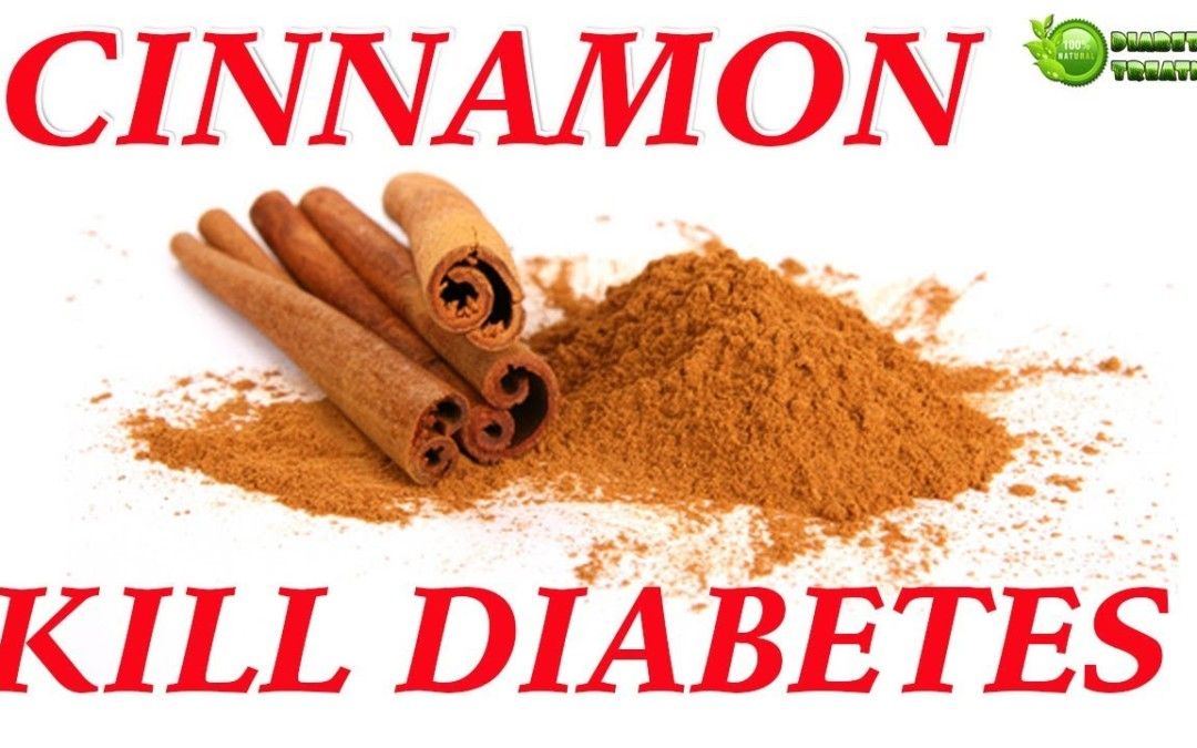 Cinnamon Benefits for Diabetes Type 2 – Cinnamon Treatment Sucess for Diabetes Type 2