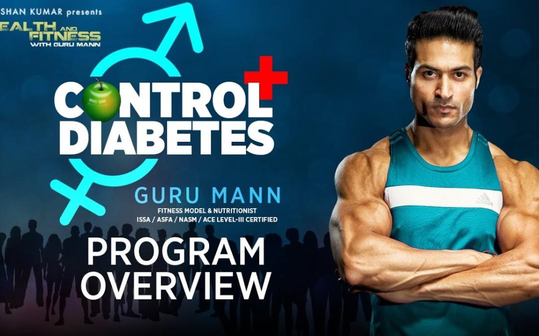 CONTROL DIABETES | Program Overview by GuruMann