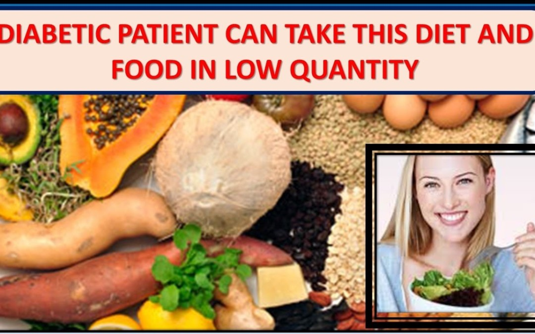 DIABETIC PATIENT CAN TAKE THIS DIET AND FOOD IN LOW QUANTITY!DIABETES Diet PLAN!sugar control chart