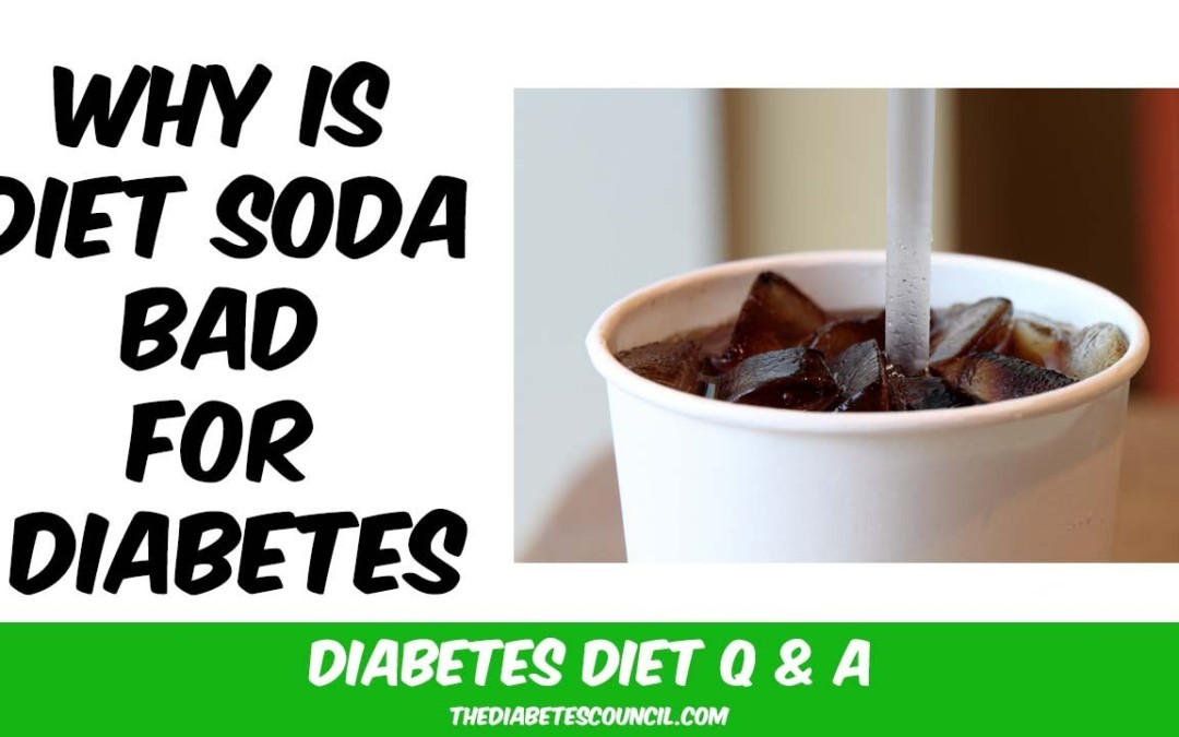 Why is Diet Soda Bad for Diabetes