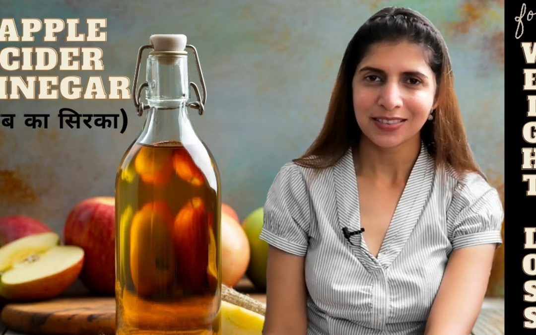 Apple Cider Vinegar   How & When to Consume ACV for Weight Loss, PCOS , Diabetes   Benefits & Uses