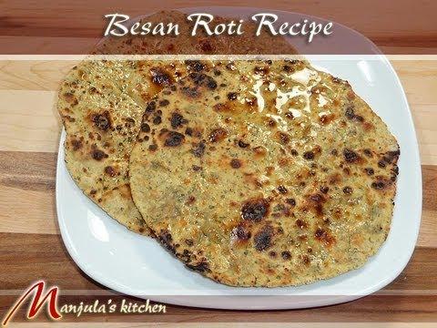 Besan Roti, Gluten Free, Flat Indian Bread Recipe by Manjula