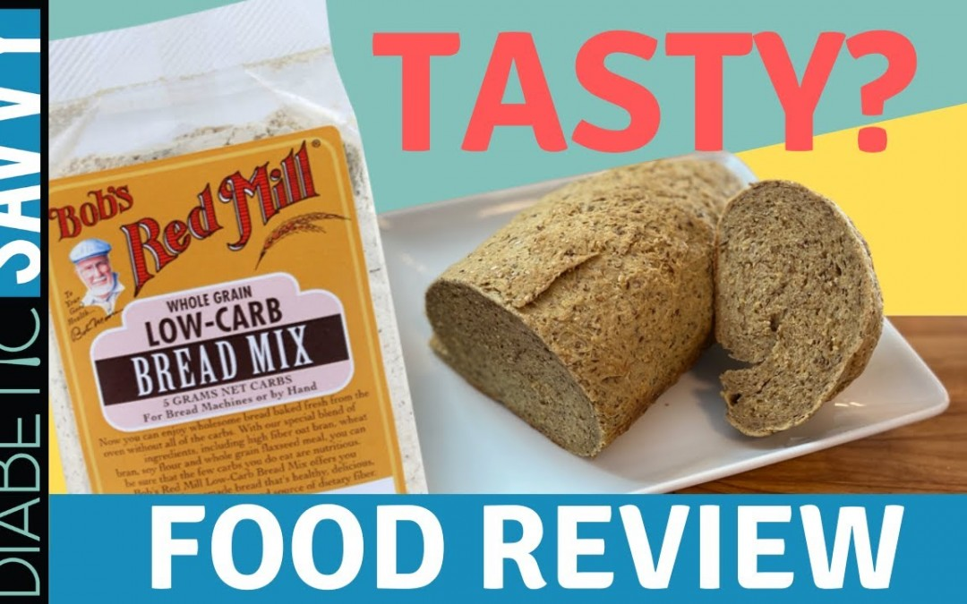 BOB'S RED MILL LOW CARB BREAD REVIEW – TASTY & DIABETIC FRIENDLY?