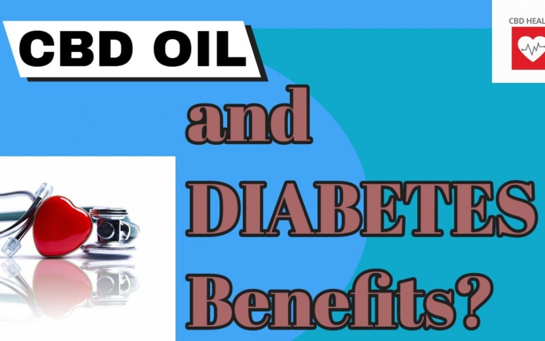 CBD Oil and Diabetes  Are There Benefits?