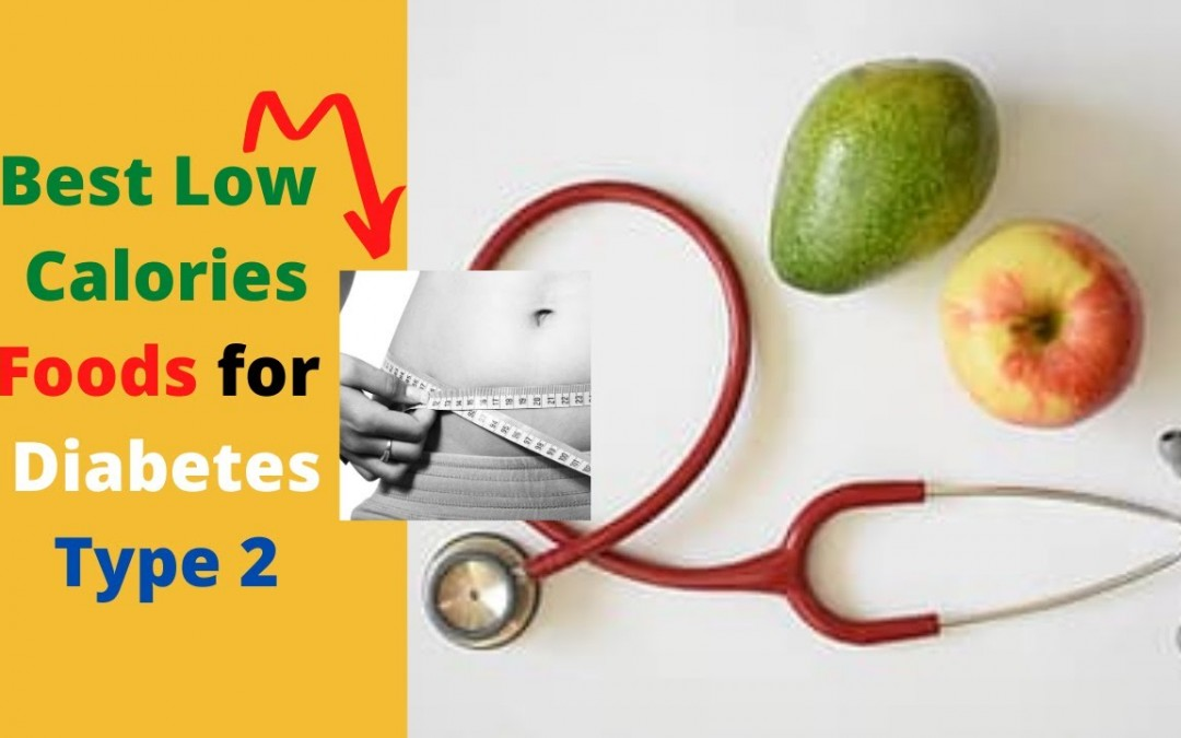 Check Out These Low Calories Food Guide For Diabetic Patients!!