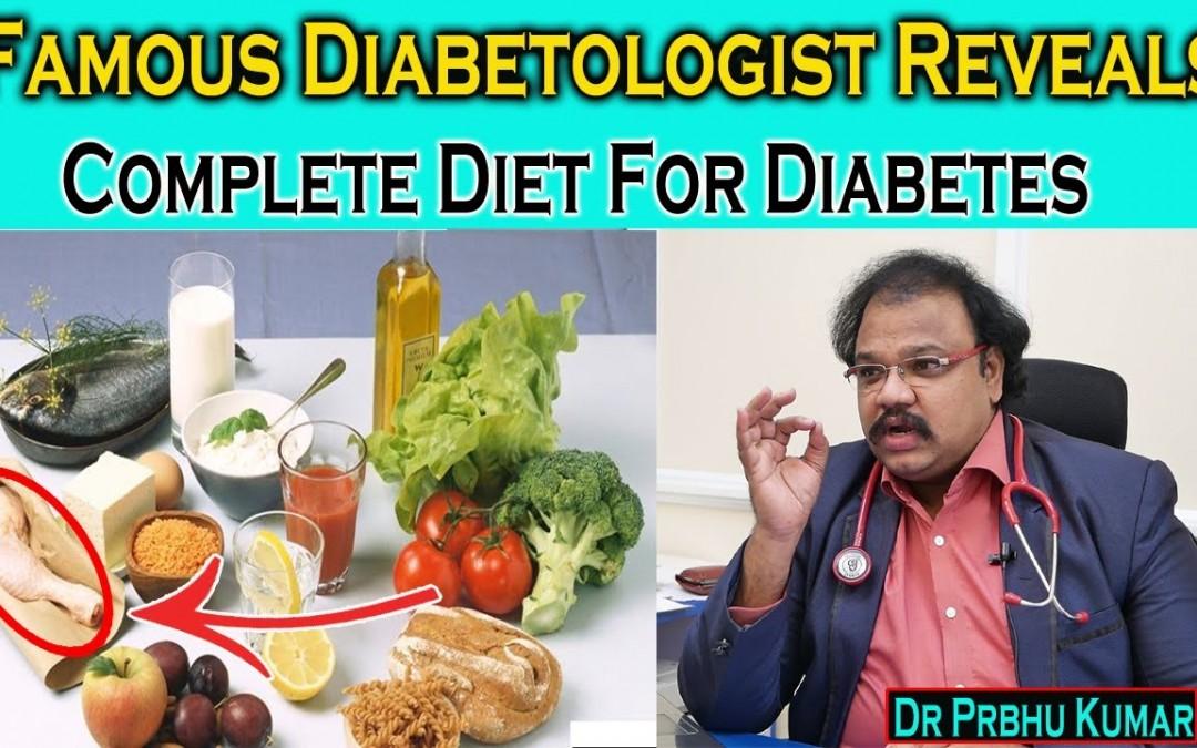 Famous Diabetologist Reveals Complete Diet For Diabetes cure || Diabetic Foods