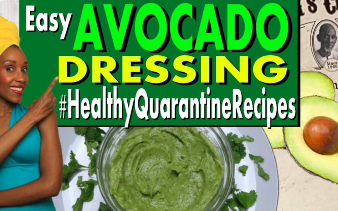MY FAVORITE EASY AVOCADO DRESSING (MUST TRY)| Dr. Sebi food list recipes | Healthy Quarantine foods
