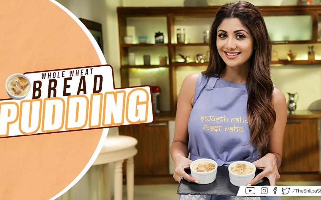 Whole Wheat Bread Pudding | Shilpa Shetty Kundra | Healthy Recipes | Nutralite