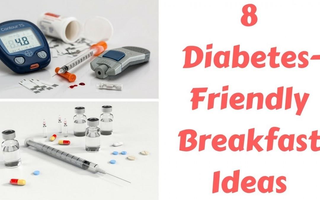 8 Diabetes Friendly Breakfast Ideas
