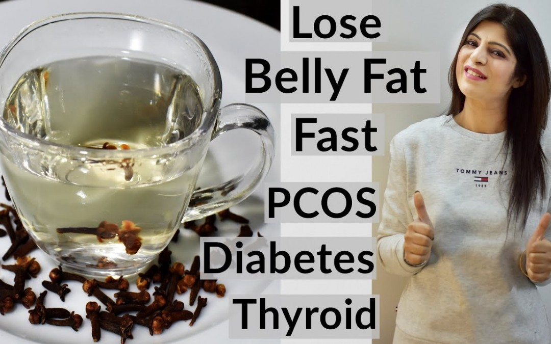 Lose Belly Fat Fast   Weight Loss Drink For – Diabetes/PCOS/Thyroid   Laung Tea   In Hindi Clove Tea