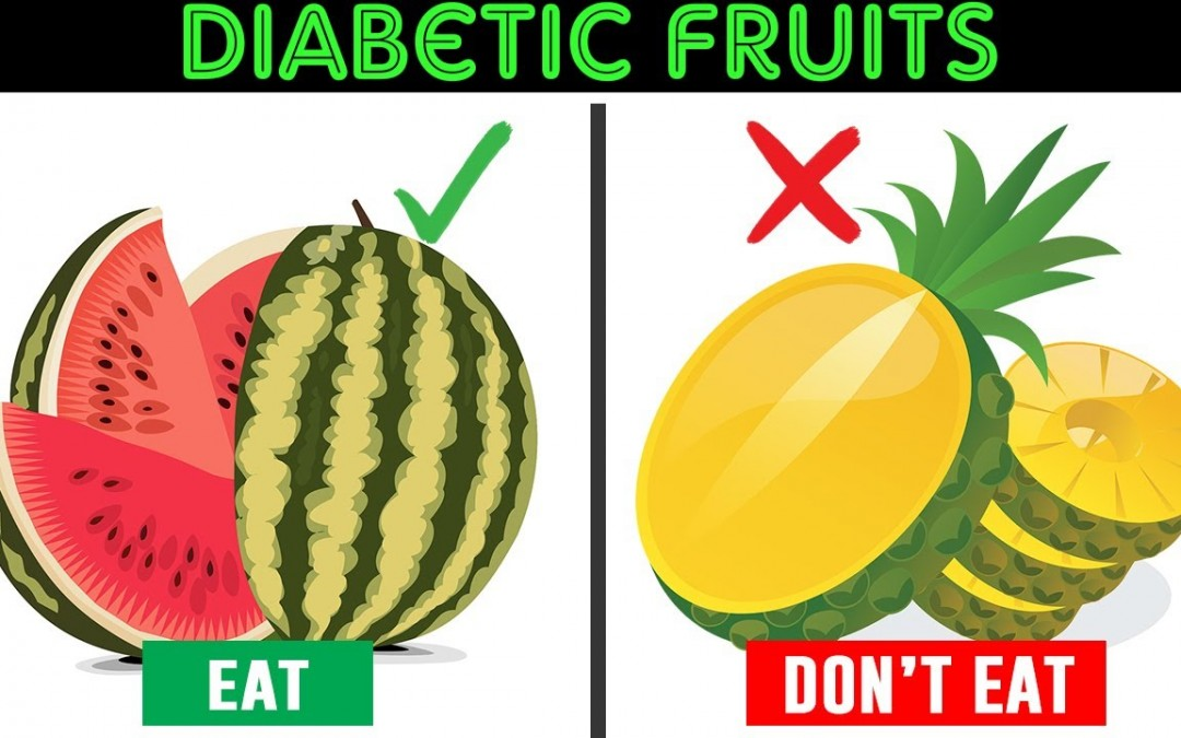 8 Fruits You Should Be Eating And 3 You Shouldn't If You Are Diabetic -Diet for diabetes