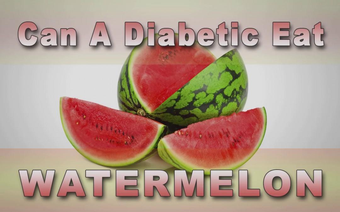 Can A Diabetic Eat Watermelon?    Diabetic Diet Meal Plan