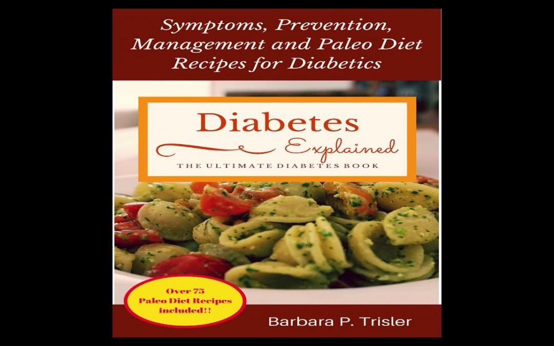 Diabetes Symptoms, Prevention, Management and 75 Paleo Diet Recipes for Diabetics