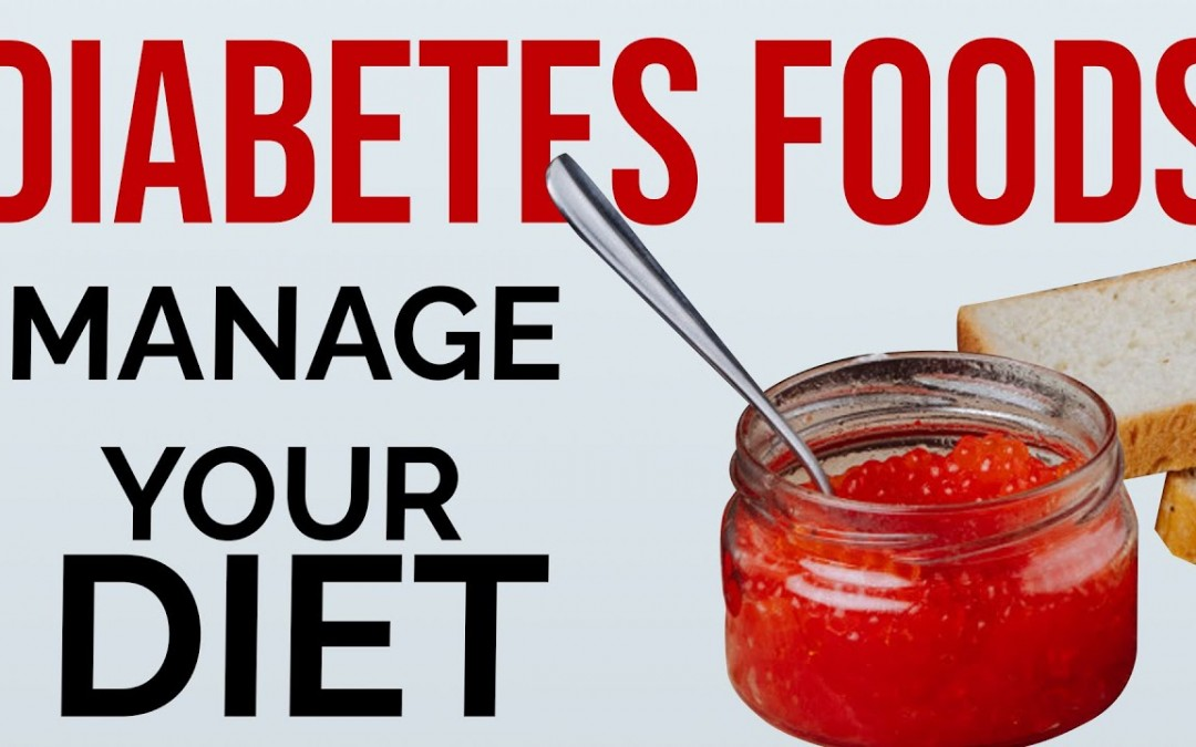 Diabetic Foods   Manage Your Diet To Cure Diabetes