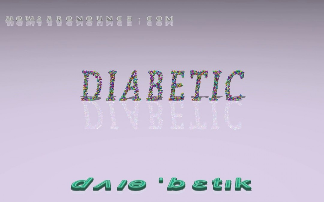 diabetic – pronunciation + Examples in sentences and phrases