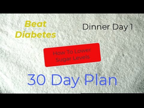 How to Lower Sugar levels, And beat Diabetes. 30 Day Plan, Dinner Day 1