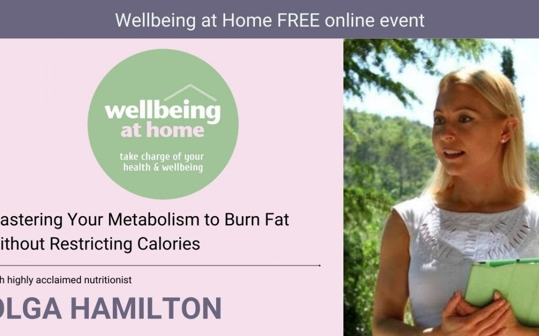 Mastering Your Metabolism to Burn Fat Without Restricting Calories with Olga Hamilton PART 1