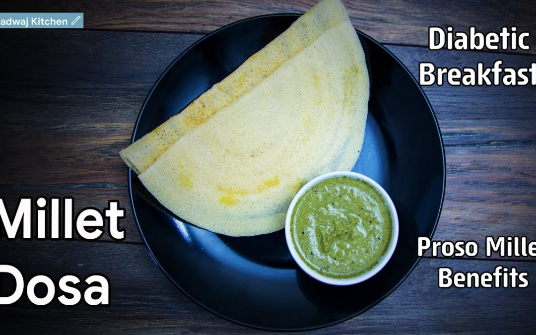 millet dosa for weight loss   dosa without rice recipe   healthy breakfast ideas vegetarian