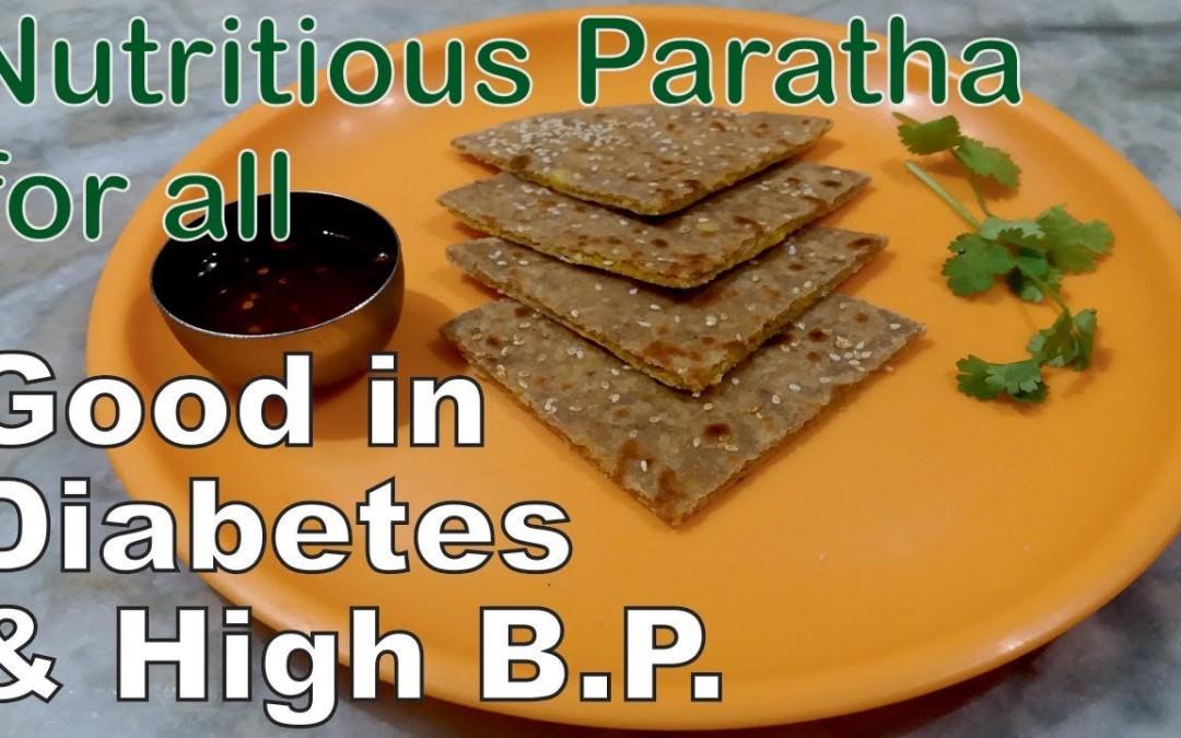 Paratha Recipe | Nutritious Paratha Recipe – for Diabetes and High B P | parotta recipe in hindi