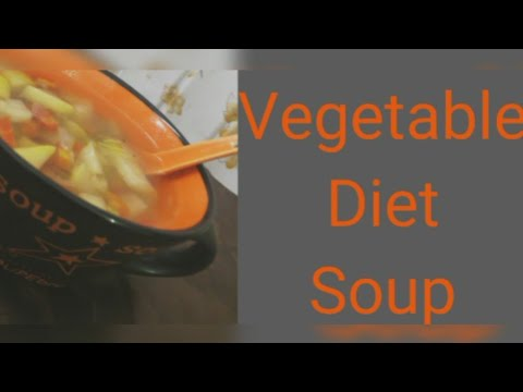 Vegetable diet soup Diabetic soup Healthy Weight loss Recipes