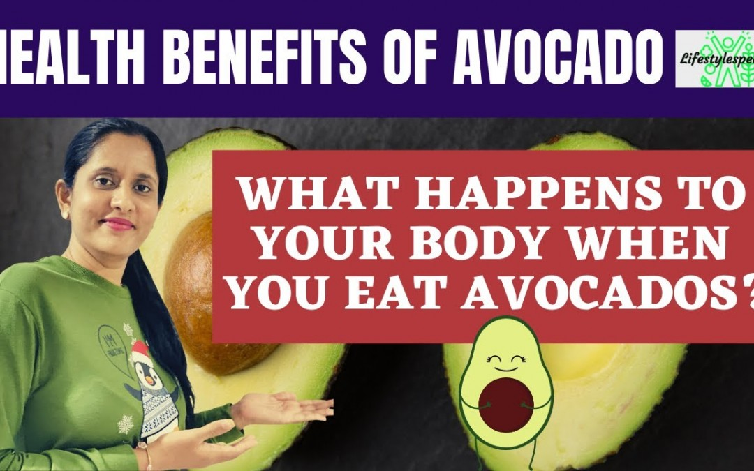 What Happens to Our Body When We Eat Avocados? | Powerful Health Benefits of Avocado | Avocados