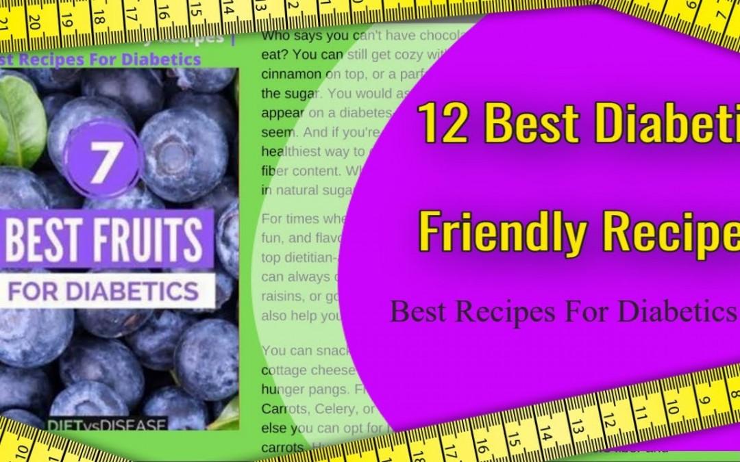 12 Best Diabetic-Friendly Recipes   Best Recipes For Diabetics