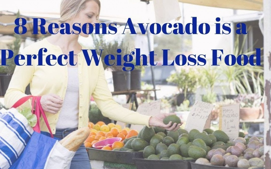 8 Reasons Avocado is a Perfect Weight Loss Food