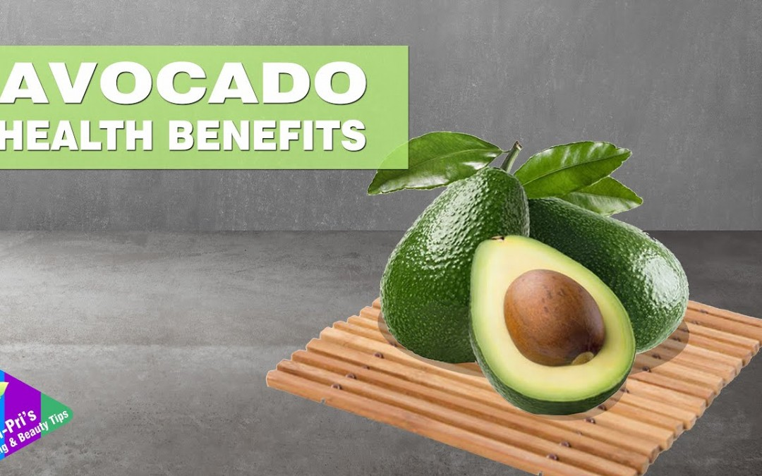 Avocado Health Benefits    The Health Benefits of Avocado