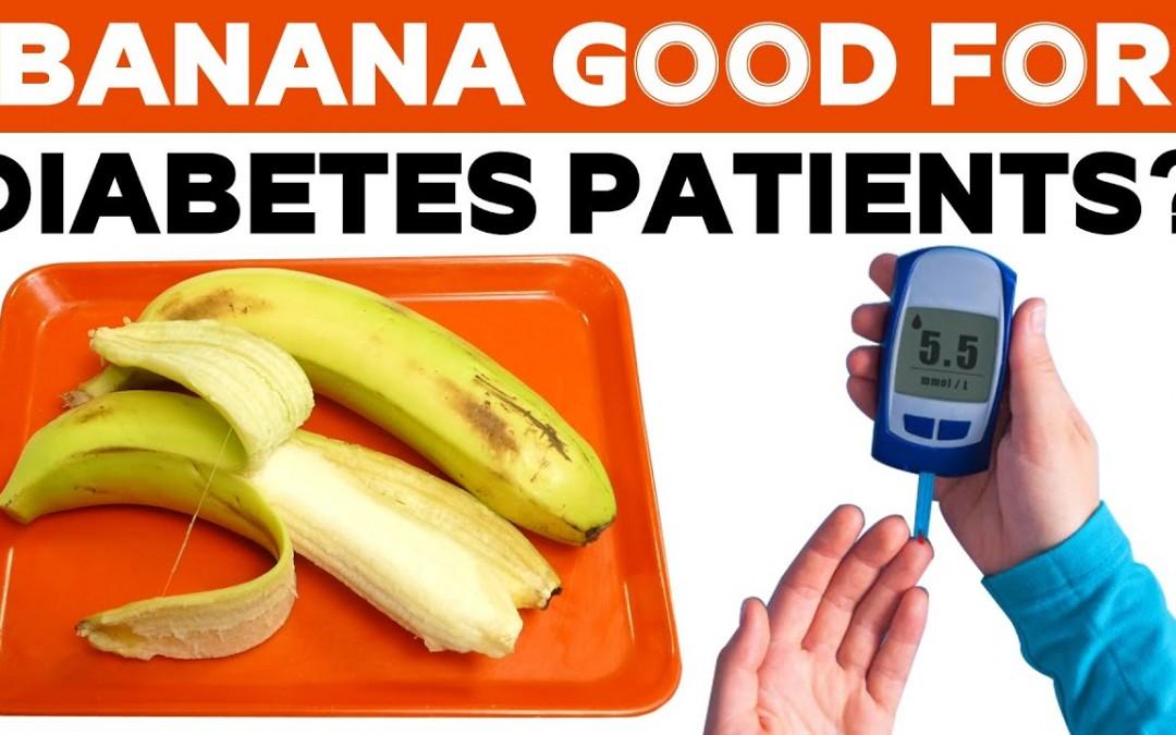 Banana good for Diabetes Patient ?
