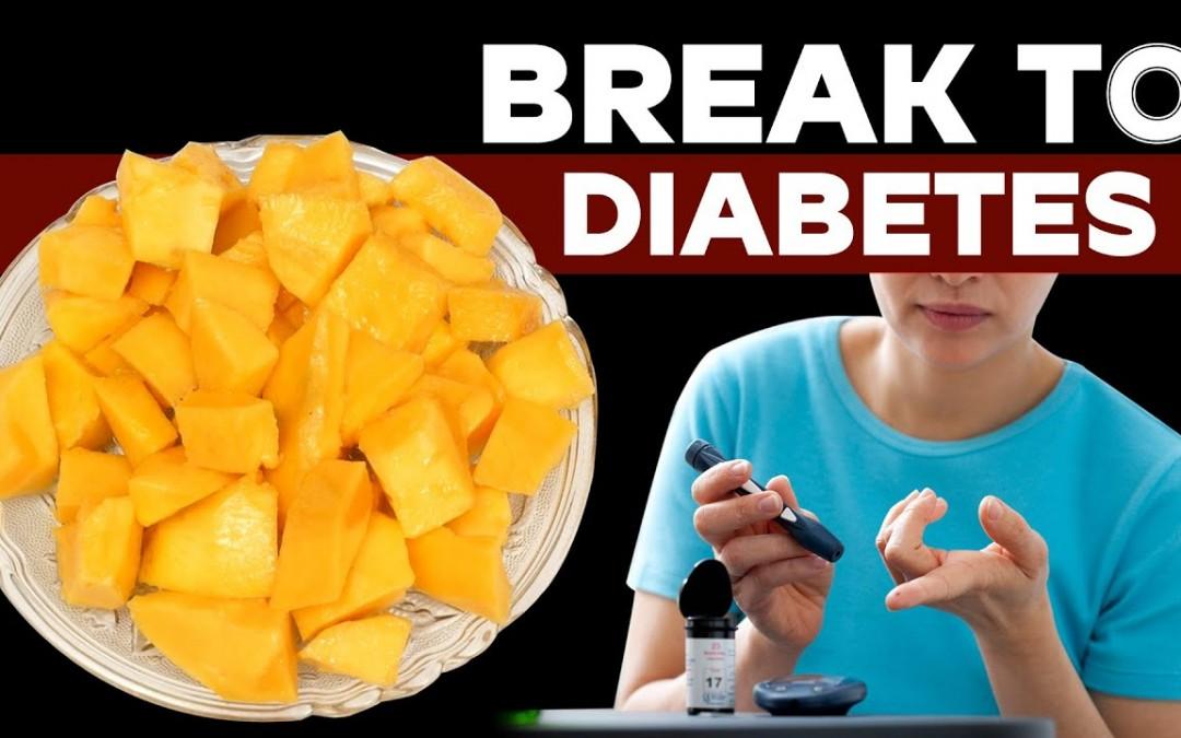 Break to Diabetes | Mango For  Diabetes
