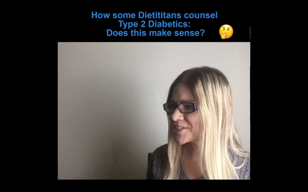 How our current nutrition guidelines treat Type 2 Diabetes. Does this make sense??