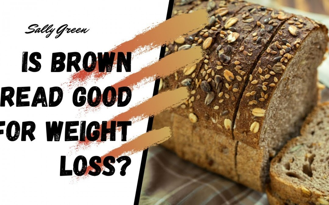 Is brown bread good for weight loss?