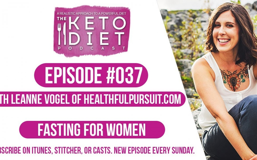 Keto for Women | The Keto Diet Podcast Ep 037 with @meganjramos