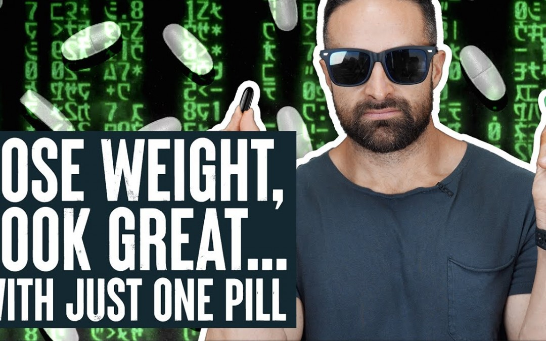 Lose Weight, Look Great..with just one pill….