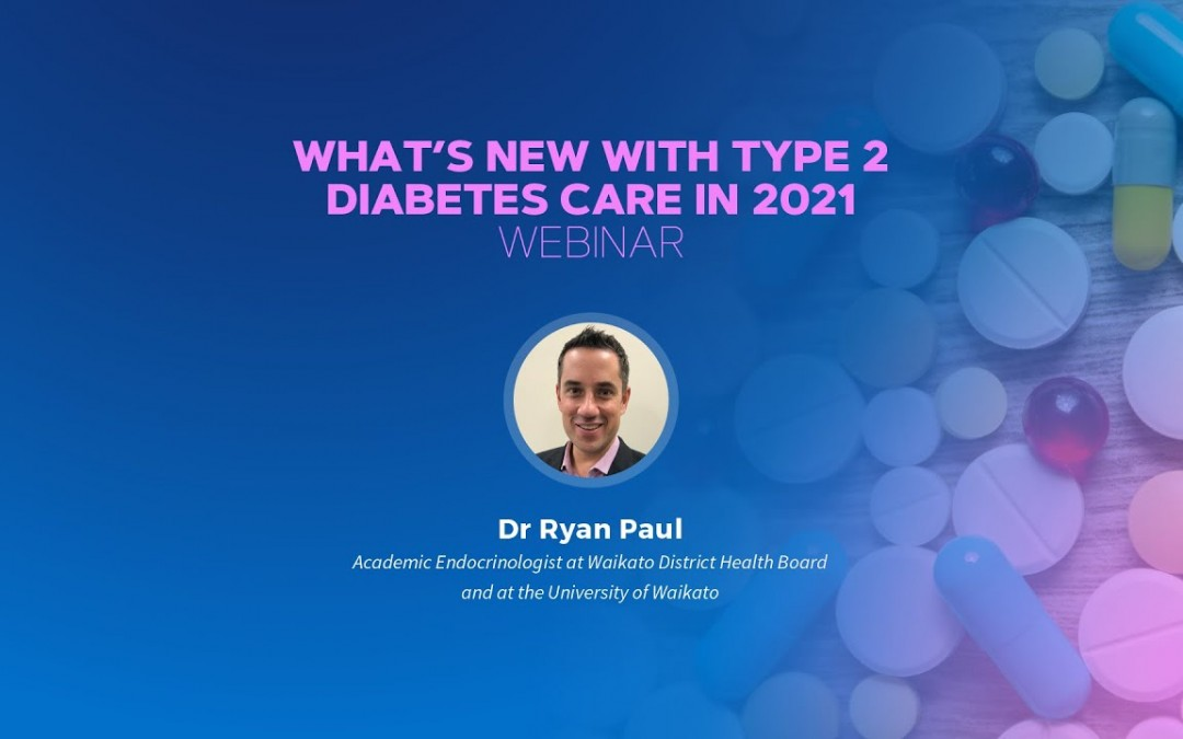 What's new with type 2 diabetes care in 2021 – Session 1