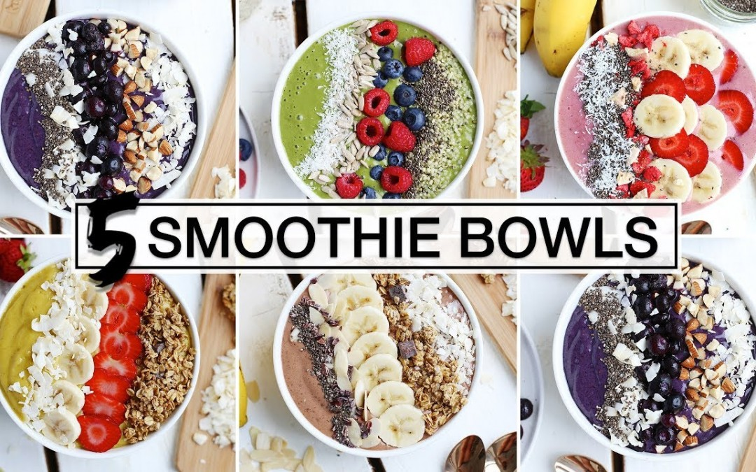 5 Must-Try SMOOTHIE BOWLS   HEALTHY + DELICIOUS