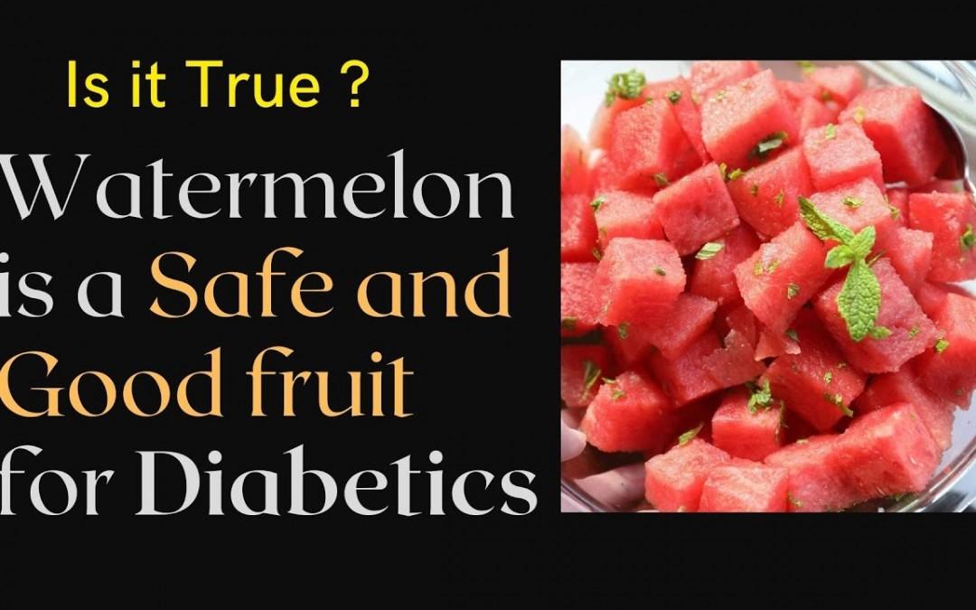Can DIABETICS eat WATERMELON in a diabetic diet?   Watermelon good or bad for diabetics