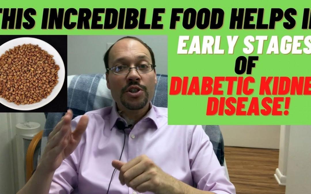 Diabetic Nephropathy Diet Foods That Helps Early Stages Of Diabetic Renal Disease
