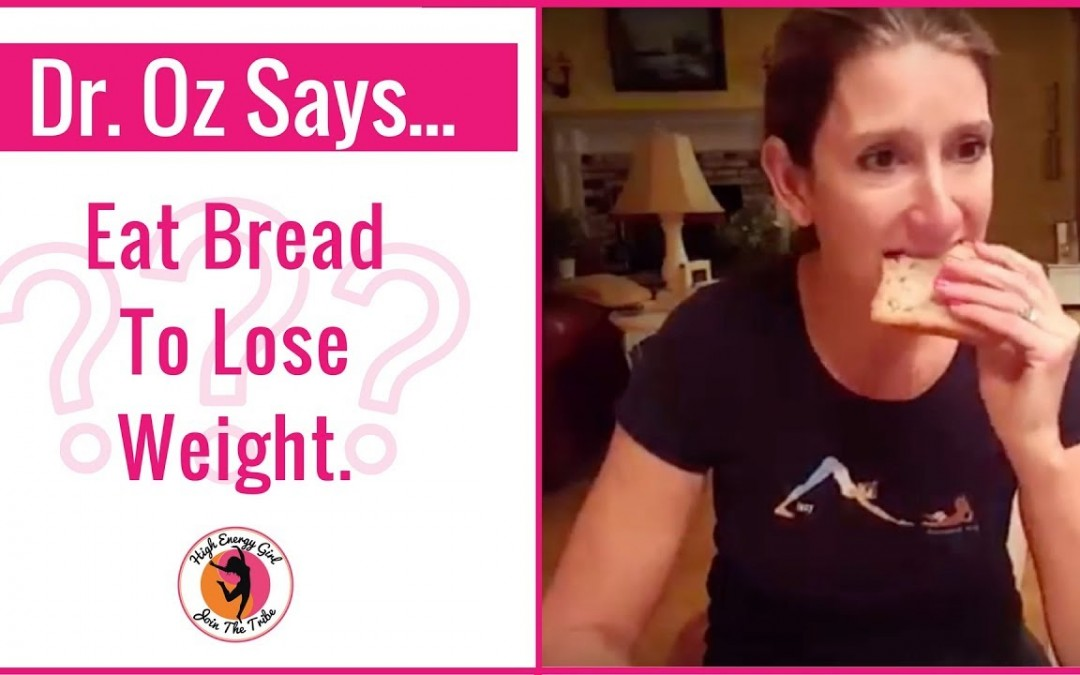 **Dr. Oz Says** Our Country Got Obese Because WE GAVE UP BREAD?