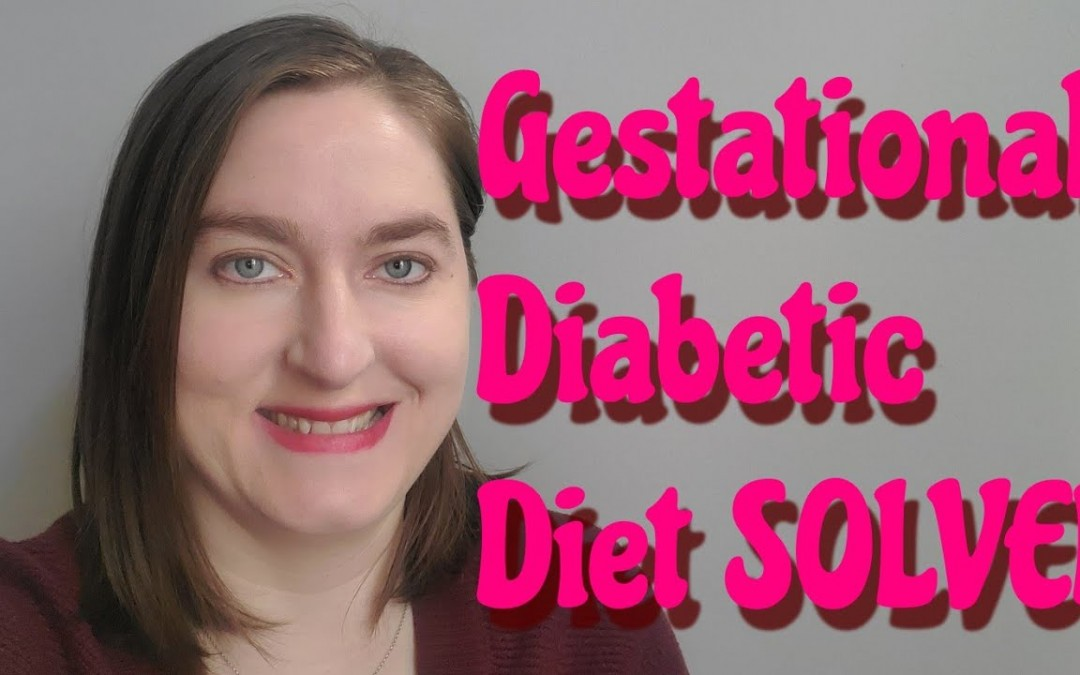 How to Successfully Complete a Gestational Diabetic Diet