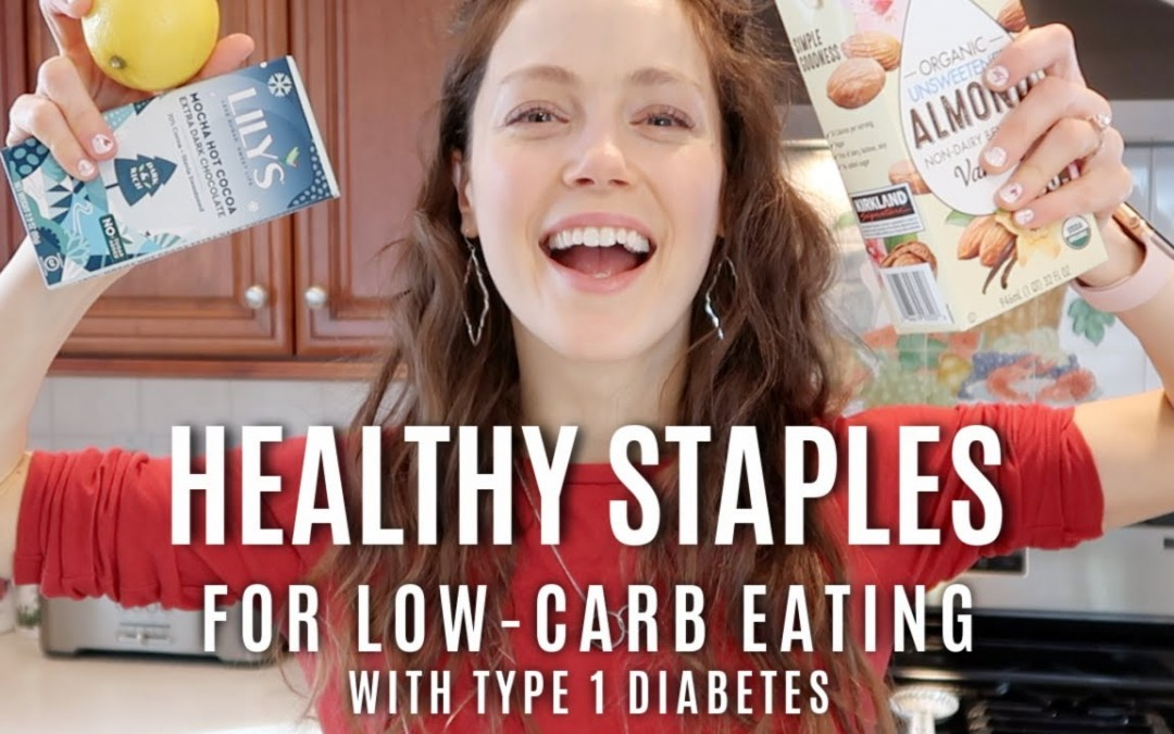 My Healthy Staples for Low-Carb Eating with Type 1 Diabetes | She's Diabetic