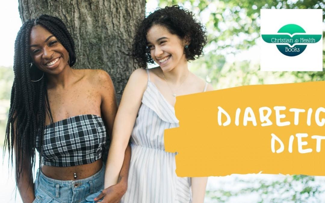 The Diabetic Diet with sample menu