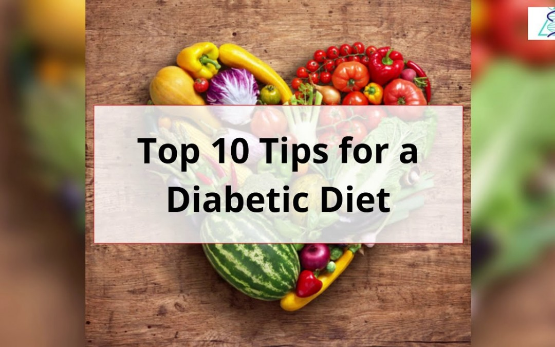 Top 10 Tips for a Diabetic Diet