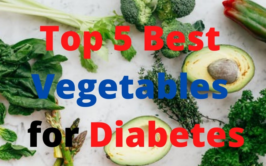 Top 5 Best Vegetables for Diabetes Patients//Fighting Vegetables