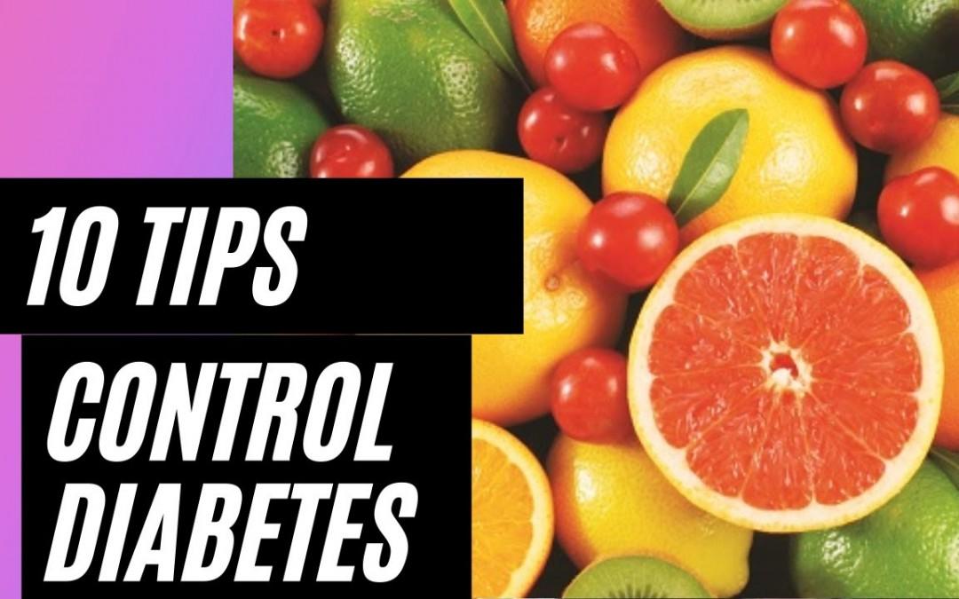 10 TIPS TO CONTROL DIABETES NATURALLY