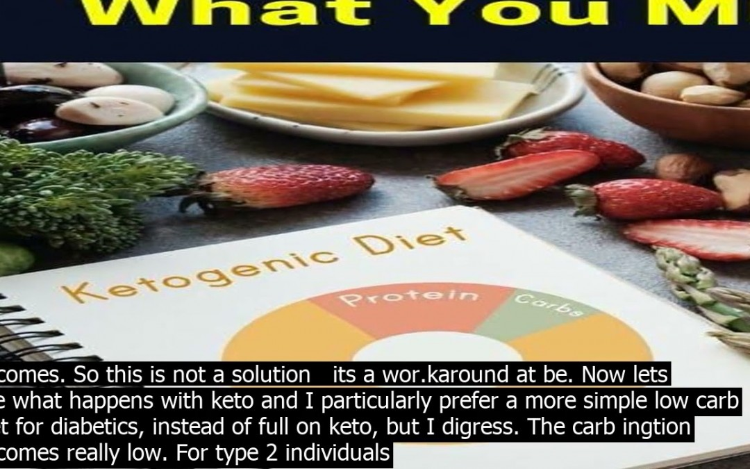 Diabetics have low insulin and need to inject it in order get out of the crisis come keto