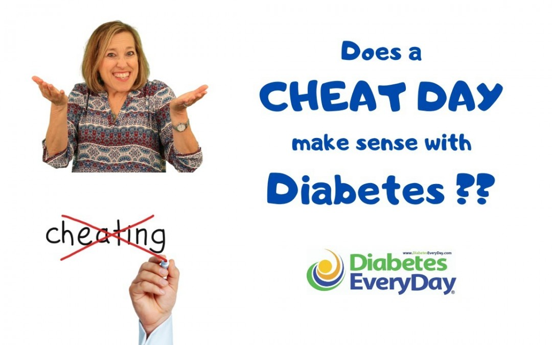 """Does a """"Cheat Day"""" Make Sense with Diabetes?"""