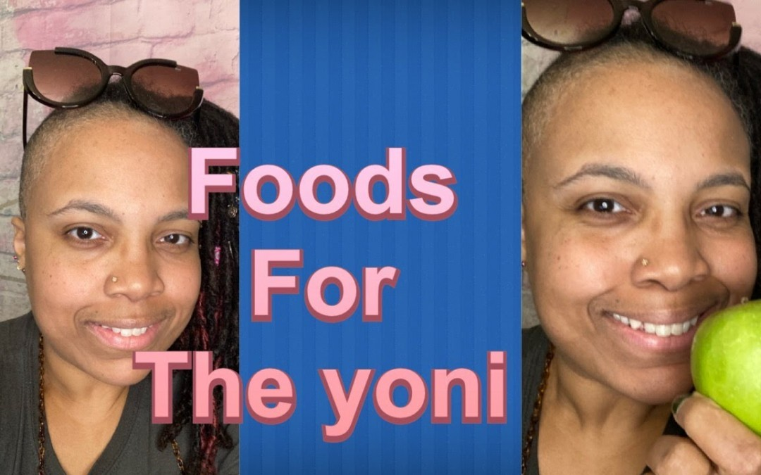 Foods for the Yoni