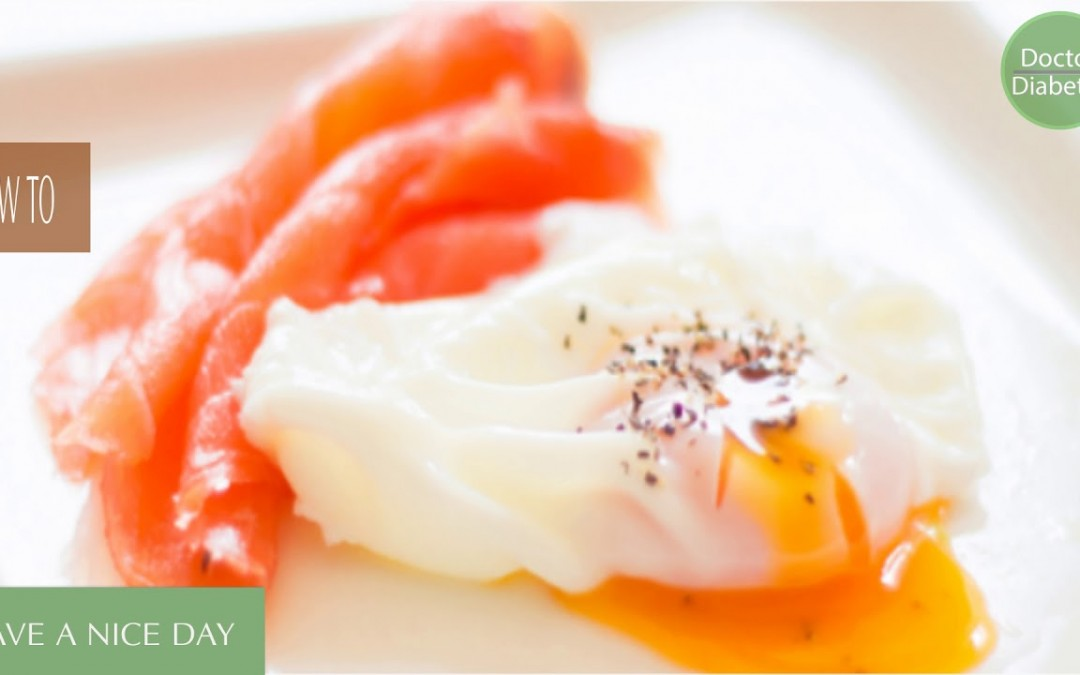 healthy diabetic recipes low calorie for control diabetes: Smoked Salmon & Poached Eggs