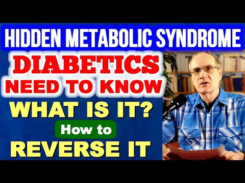 HIDDEN METABOLIC SYNDROME – Diabetics need to know: 1) What is it? and 2) How it is reversed